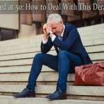 Unemployed at 50: How to Deal With This Derailed Event