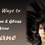 Various Ways to Add Shine and Gloss in Your Mane