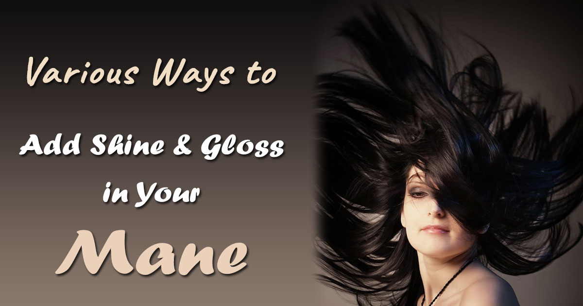 Various-Ways-to-Add-Shine-and-Gloss-in-Your-Mane