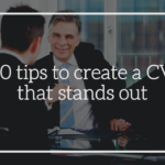10 tips to create a CV that stands out